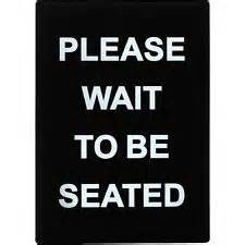 """Wait To Be Seated"" Sign 1"
